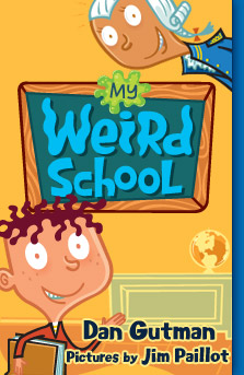The My Weird School series is by Dan Gutman.